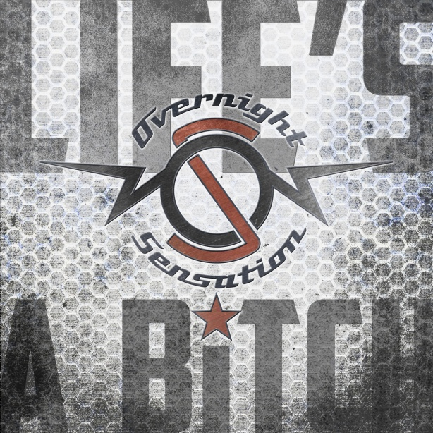 Album cover for Overnight Sensation's Life's a Bitch debut album -- look for it!